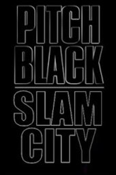 Pitch Black: Slam City