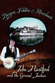 Banjoes, Fiddles & Riverboats: John Hartford and the General Jackson