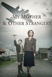 My Mother and Other Strangers