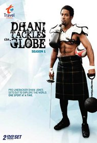 Dhani Tackles the Globe