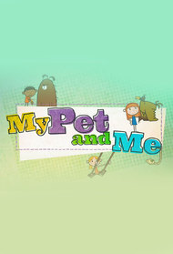 My Pet and Me
