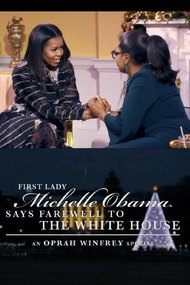 An Oprah Winfrey Special: First Lady Michelle Obama Says Farewell To The White House