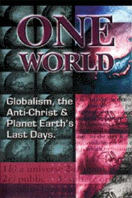One World Globalism, the Anti-Christ, and Planet Earths Last Days