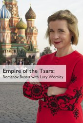 Empire of The Tsars: Romanov Russia with Lucy Worsley