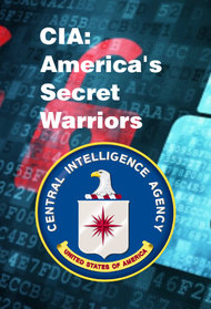 CIA: America's Secret Warriors