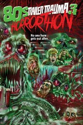 Trailer Trauma 3: 80s Horror-Thon