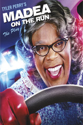 Tyler Perry's Madea on the Run - The Play