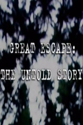 Great Escape: The Untold Story