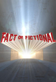 Fact Or Fictional