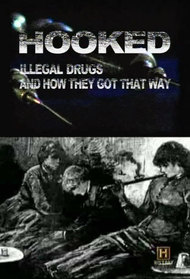 Hooked: Illegal Drugs and How They Got That Way