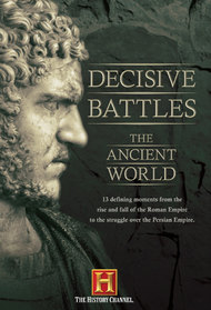 Decisive Battles: The Ancient World