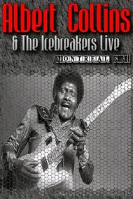 Albert Collins and the Icebreakers - Live Montreal 1983