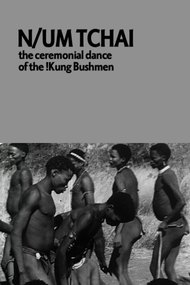 N/um Tchai: The Ceremonial Dance of the !Kung Bushmen