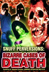 Snuff Perversions: Bizarre Cases of Death