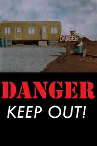 Danger Keep Out!