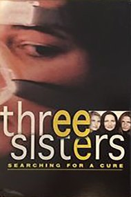 Three Sisters: Searching For A Cure