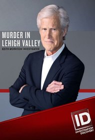 Murder in Lehigh Valley: Keith Morrison Investigates