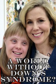 A World Without Down's Syndrome?