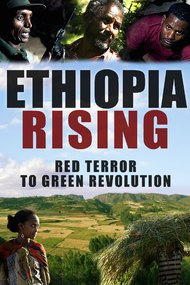 Ethiopia Rising: Red Terror to Green Revolution