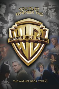 You Must Remember This: The Warner Bros. Story
