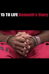 15 to Life: Kenneth's Story