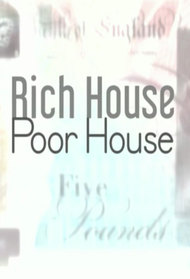 Rich House, Poor House
