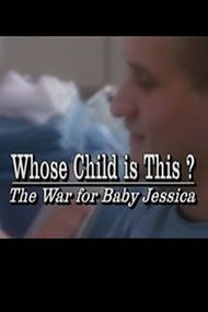 Whose Child Is This? The War for Baby Jessica