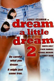 Dream a Little Dream 2
