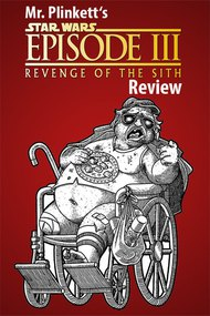 Mr. Plinkett's Revenge of the Sith Review