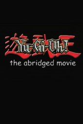 Yu-Gi-Oh!: The Abridged Movie