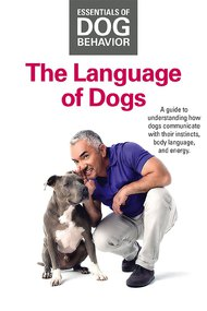 Essentials of Dog Behavior: The Language of Dogs