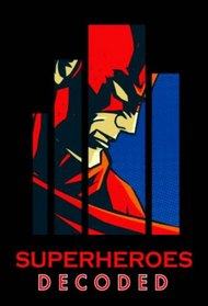Superheroes Decoded