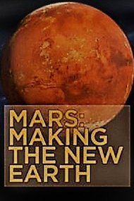 Mars: Making the New Earth