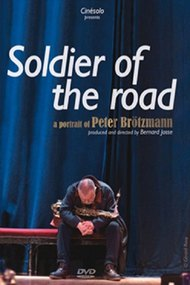 Soldier of the Road: A Portrait of Peter Brötzmann