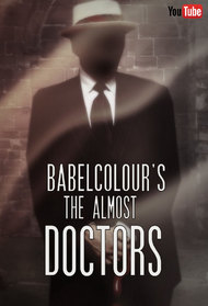 Babelcolour's The Almost Doctors