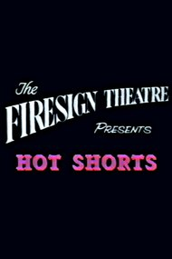 Firesign Theatre Presents 'Hot Shorts'