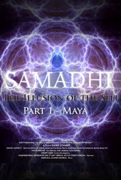 Samadhi Part 1: Maya, the Illusion of the Self