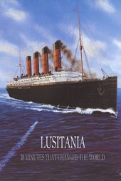 Lusitania: 18 Minutes That Changed the World