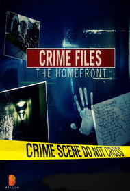 Crime Files the Homefront