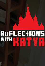 RuFLECTIONS with Katya