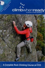 Climb When Ready - A Course in Rock Climbing
