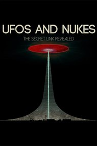 UFOs and Nukes - The Secret Link Revealed