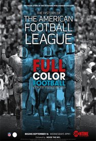 Full Color Football: The History of the American Football League