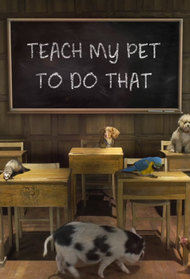 Teach My Pet to Do That
