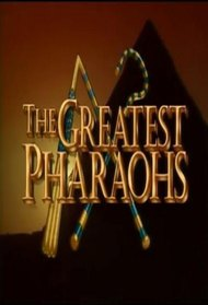 The Greatest Pharaohs