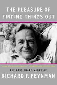 Richard Feynman: The Pleasure of Finding Things Out