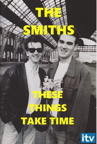 The Smiths: These Things Take Time