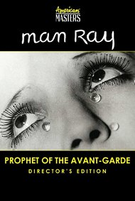 Man Ray: Prophet of the Avant Garde