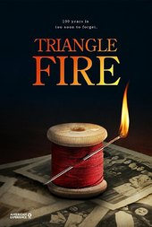 Triangle Fire: The Tragedy That Forever Changed Labor and Industry