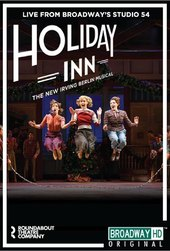 Holiday Inn, the New Irving Berlin Musical: Live